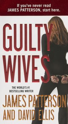 Guilty Wives By Patterson, James/ Ellis, David