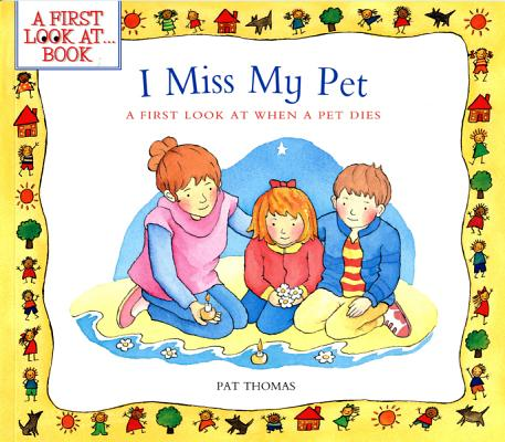 I Miss My Pet By Thomas, Pat/ Harker, Lesley (ILT)